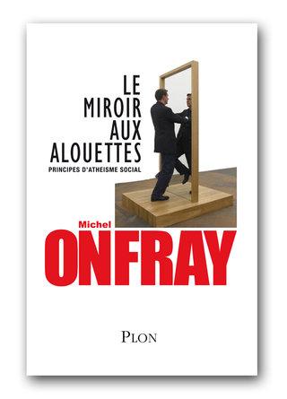 DESIGN GRAPHIQUE  / D.A. pour Michel ONFRAY : LE MIROIR AUX ALOUETTES